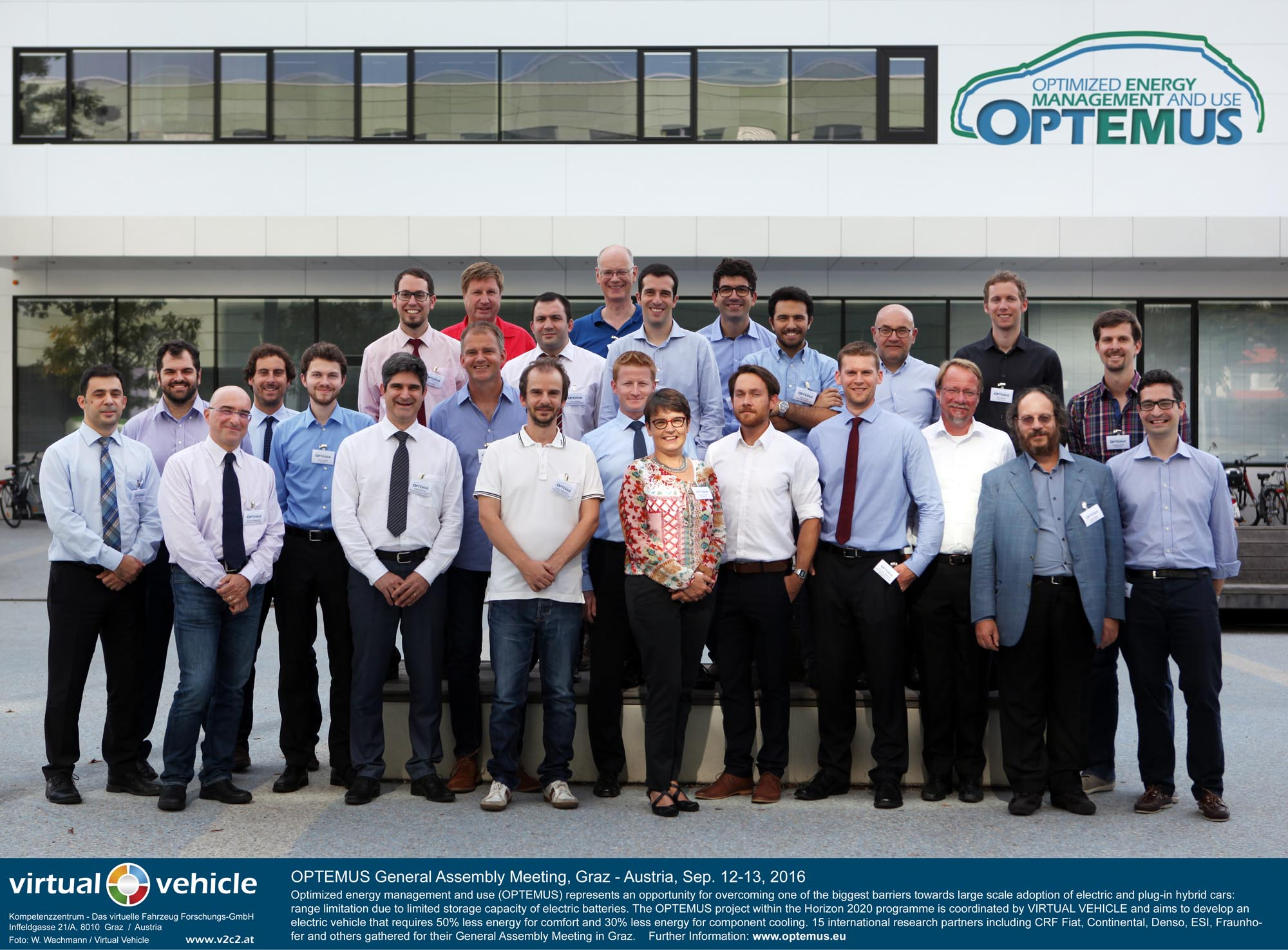 OPTEMUS General Assembly Meeting, Graz - Austria, Sep. 12-13, 2016  -  Optimized energy management and use (OPTEMUS) represents an opportunity for overcoming one of the biggest barriers towards large scale adoption of electric and plug-in hybrid cars: range limitation due to limited storage capacity of electric batteries. The OPTEMUS project within the Horizon 2020 programme is coordinated by VIRTUAL VEHICLE and aims to develop an electric vehicle that requires 50% less energy for comfort and 30% less energy for component cooling. 15 international research partners including CRF Fiat, Continental, Denso, ESI, Fraunhofer and others gathered for their General Assembly Meeting in Graz.    Further Information: www.optemus.eu